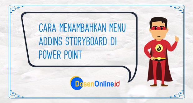Cara Menambahkan Menu Addins Storyboard di Power Point Gratis